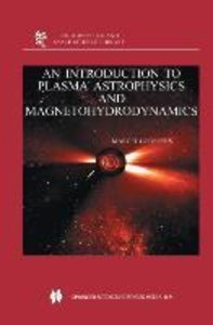 An Introduction to Plasma Astrophysics and Magnetohydrodynamics