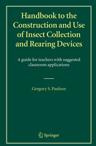 Handbook to the Construction and Use of Insect Collection and Re