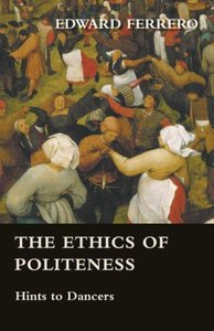 The Ethics of Politeness - Hints to Dancers