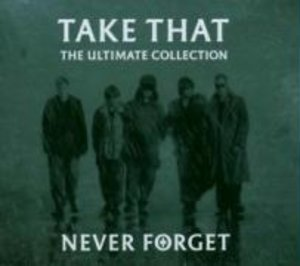 Never Forget-The Ultimate Collection