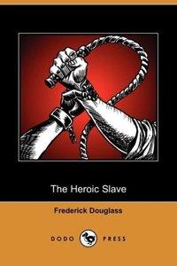 The Heroic Slave (Dodo Press)