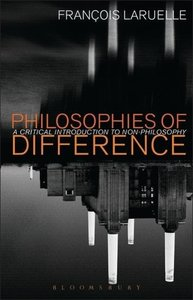 Philosophies of Difference: A Critical Introduction to Non-Philo
