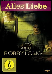 Love Song for Bobby Long (Alles Liebe)