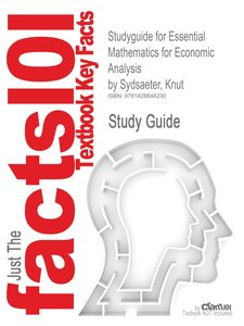 Studyguide for Essential Mathematics for Economic Analysis by Sy