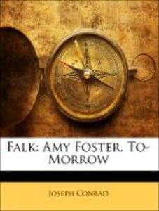 Falk: Amy Foster. To-Morrow