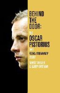 Behind the Door: The Oscar Pistorius and Reeva Steenkamp Story