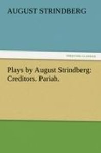 Plays by August Strindberg: Creditors. Pariah.