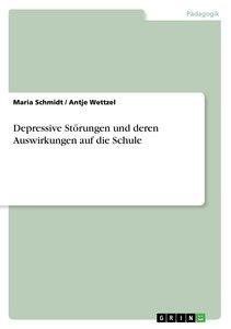 Depressive Störungen und deren Auswirkungen auf die Schule