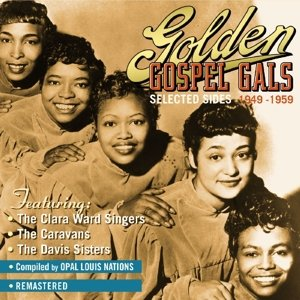 Golden Gospel Gals (selected sides 1949-1959)