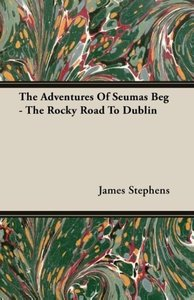 The Adventures Of Seumas Beg - The Rocky Road To Dublin