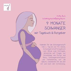 Schwangerschaftstagebuch - 9 Monate schwanger mit Tagebuch und R