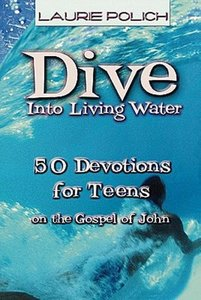 Dive Into Living Water