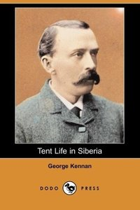 Tent Life in Siberia (Dodo Press)