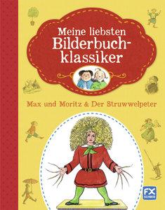 Meine liebsten Bilderbuchklassiker - Max und Moritz & Der Struww