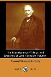 The Miscellaneous Writings and Speeches of Lord Macaulay, Volume