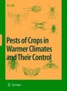 Pests of Crops in Warmer Climates and Their Control