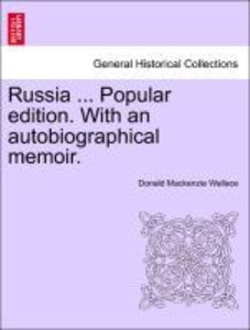 Russia ... Popular edition. With an autobiographical memoir.
