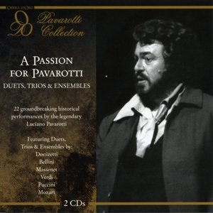 A Passion For Pavarotti-Duets,Trios & Ensemble