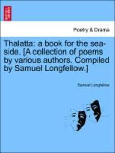 Thalatta: a book for the sea-side. [A collection of poems by var