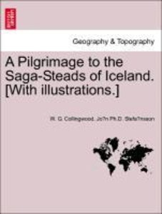 A Pilgrimage to the Saga-Steads of Iceland. [With illustrations.