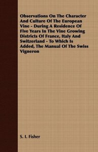 Observations On The Character And Culture Of The European Vine -