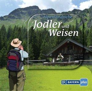Alpenländische Jodler und Weisen