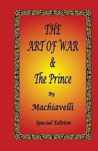 The Art of War & The Prince by Machiavelli - Special Edition