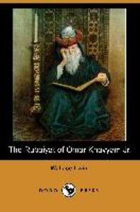 The Rubaiyat of Omar Khayyam Jr. (Dodo Press)