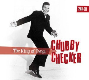 Chubby Checker: The King of Twist