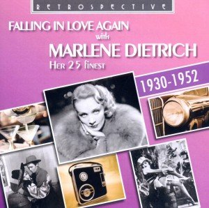 Falling in Love Again with Marlene Dietrich