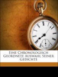 Eine Chronologisch Geordnete Auswahl Seiner Gedichte