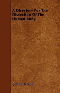 A Directory For The Dissection Of The Human Body