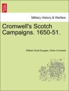Cromwell's Scotch Campaigns. 1650-51.