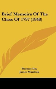 Brief Memoirs Of The Class Of 1797 (1848)
