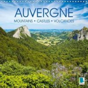 Auvergne: Mountains, castles and volcanoes (Wall Calendar 2015 3