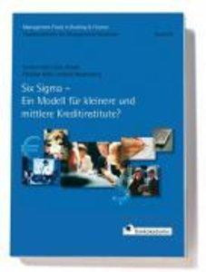 Six Sigma - Ein Modell für kleinere und mittlere Kreditinstitute