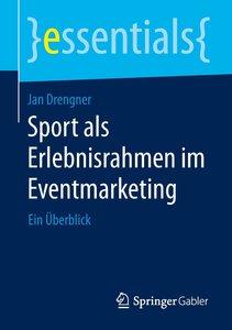 Sport als Erlebnisrahmen im Eventmarketing