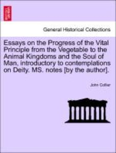Essays on the Progress of the Vital Principle from the Vegetable