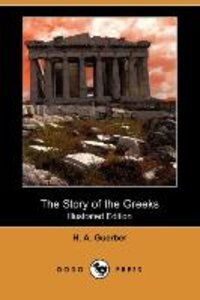 The Story of the Greeks (Illustrated Edition) (Dodo Press)