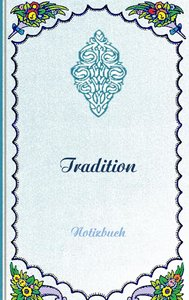 Tradition (Notizbuch)