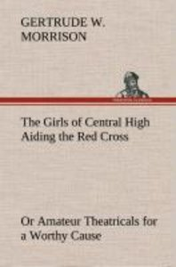The Girls of Central High Aiding the Red Cross Or Amateur Theatr