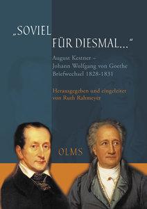 """""""Soviel für diesmal..."""". August Kestner - Johann Wolfgang von Go"""