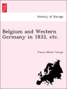 Belgium and Western Germany in 1833, etc.