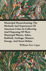 Municipal Housecleaning; The Methods And Experiences Of American