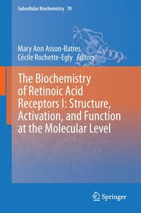 The Biochemistry of Retinoic Acid Receptors I: Structure, Activa