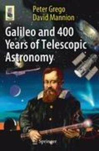 Galileo and 400 Years of Telescopic Astronomy