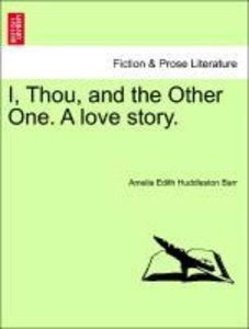 I, Thou, and the Other One. A love story.