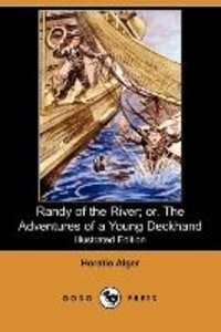 Randy of the River; Or, the Adventures of a Young Deckhand (Illu