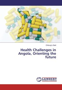 Health Challenges in Angola, Orienting the future