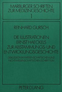 Die Illustrationen Ernst Haeckels zur Abstammungs- und Entwicklu